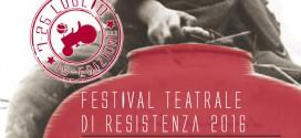 15° FESTIVAL TEATRALE DI RESISTENZA > dal 7 al 25 luglio 2016