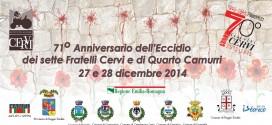 71°Anniversario dell'Eccidio dei Sette Fratelli Cervi e di Quarto Camurri > 27 – 28 dicembre 2014