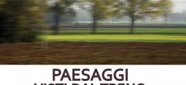 PAESAGGI VISTI DAL TRENO di Fabrizio Frignani