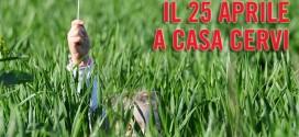 ASPETTANDO IL 25 APRILE A CASA CERVI