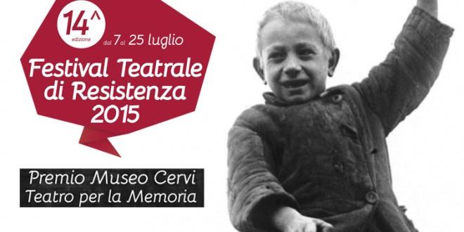 14° FESTIVAL TEATRALE DI RESISTENZA > dal 7 al 25 luglio 2015