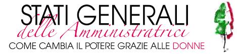 STATI GENERALI delle Amministratrici > 21 aprile a Roma