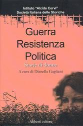 Guerra-Resistenza-Politica-–-Storie-di-donne-–-a-cura-di-Dianella-Gagliani-Aliberti-Editore